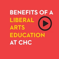 Benefits of a Liberal Arts Education at CHC